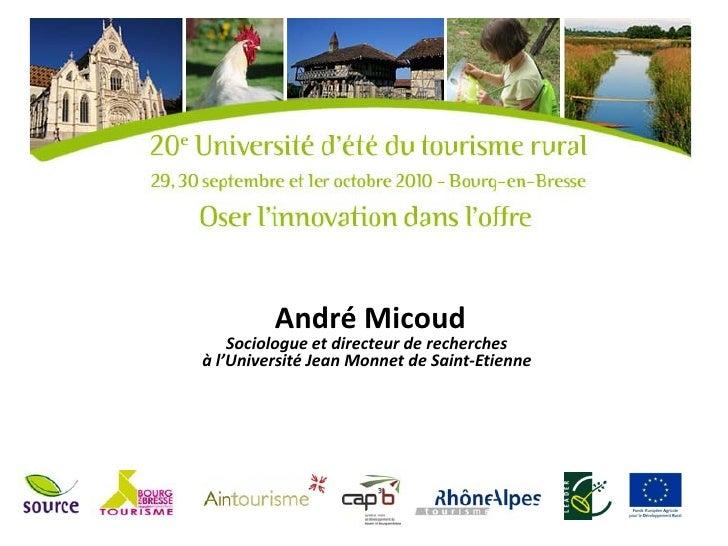 André Micoud    Sociologue et directeur de recherchesà l'Université Jean Monnet de Saint-Etienne