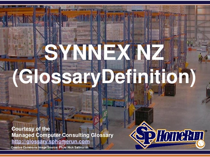 SPHomeRun.com                        SYNNEX NZ  (GlossaryDefinition)  Courtesy of the  Managed Computer Consulting Glossar...