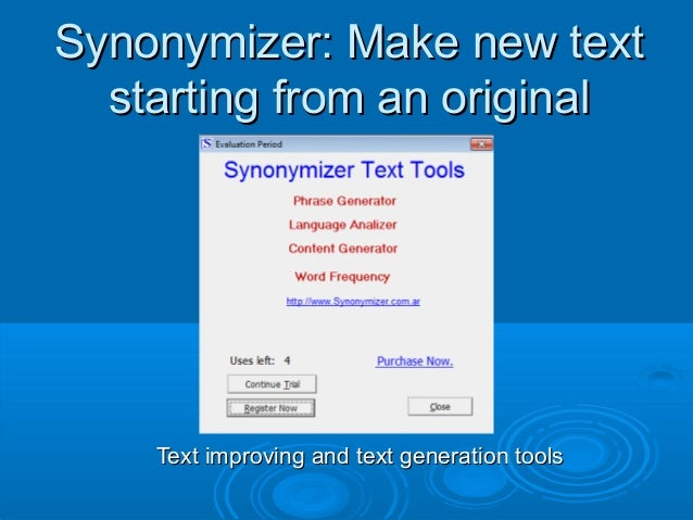 Synonymizer: Make new text starting from an original  Text improving and text generation tools