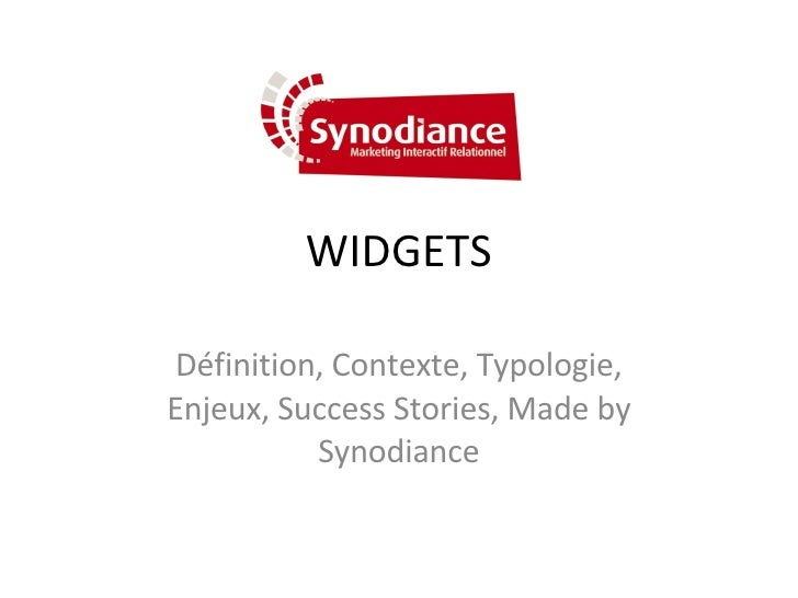 WIDGETS Définition, Contexte, Typologie, Enjeux, Success Stories, Made by Synodiance