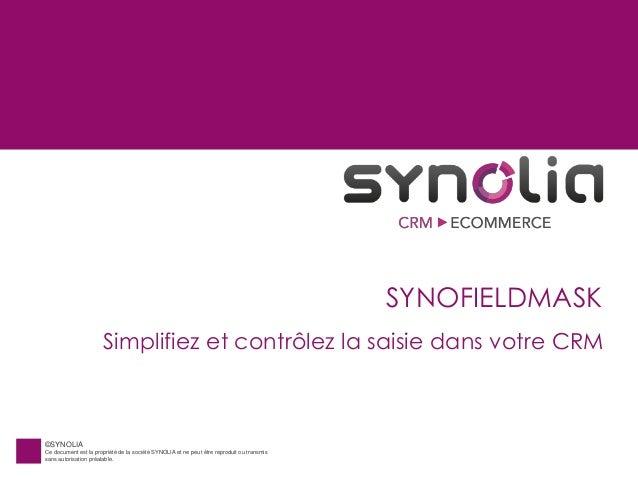 ©SYNOLIA Ce document est la propriété de la société SYNOLIA et ne peut être reproduit ou transmis sans autorisation préala...