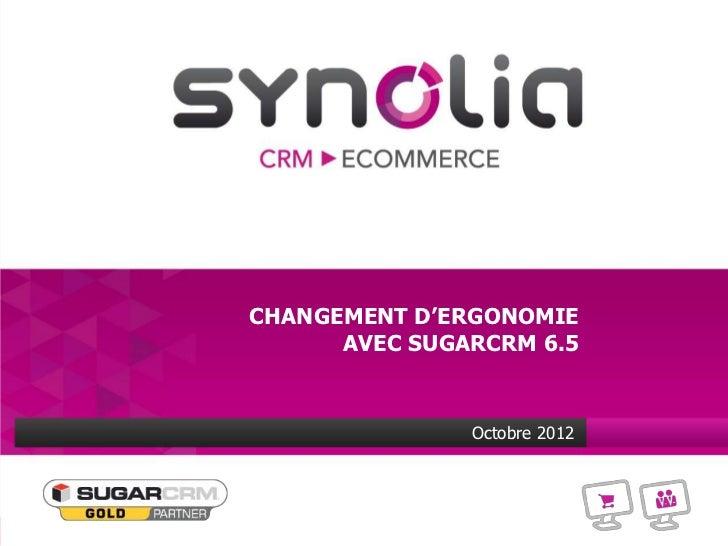 CHANGEMENT D'ERGONOMIE                           AVEC SUGARCRM 6.5                                                        ...