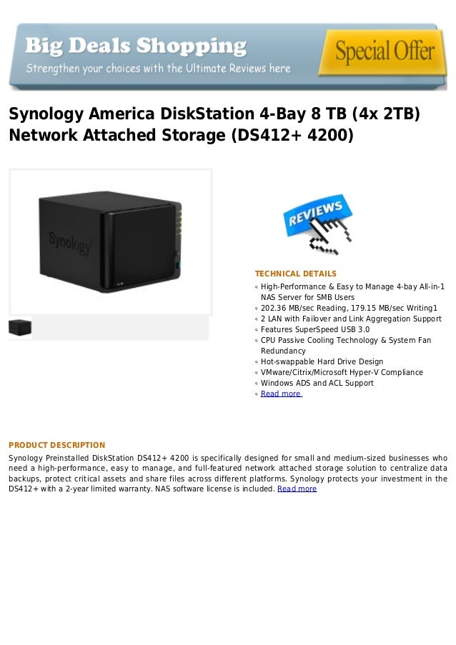 Synology America DiskStation 4-Bay 8 TB (4x 2TB)Network Attached Storage (DS412+ 4200)TECHNICAL DETAILSHigh-Performance & ...