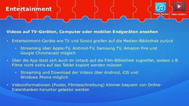 Video StationiTunes Server • Entertainment-Geräte wie TV und Sonos greifen auf die Medien-Bibliothek zurück • Streaming üb...