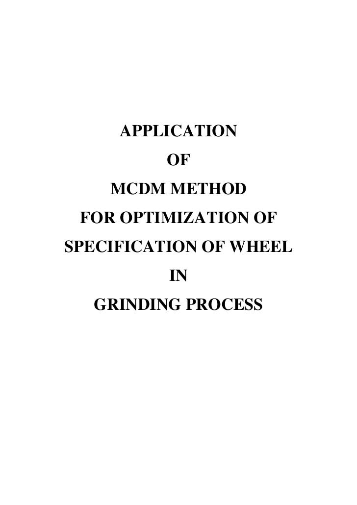 APPLICATION         OF    MCDM METHOD FOR OPTIMIZATION OFSPECIFICATION OF WHEEL          IN  GRINDING PROCESS