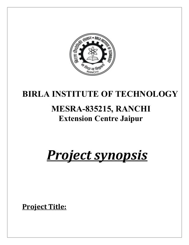 BIRLA INSTITUTE OF TECHNOLOGY         MESRA-835215, RANCHI           Extension Centre Jaipur       Project synopsisProject...