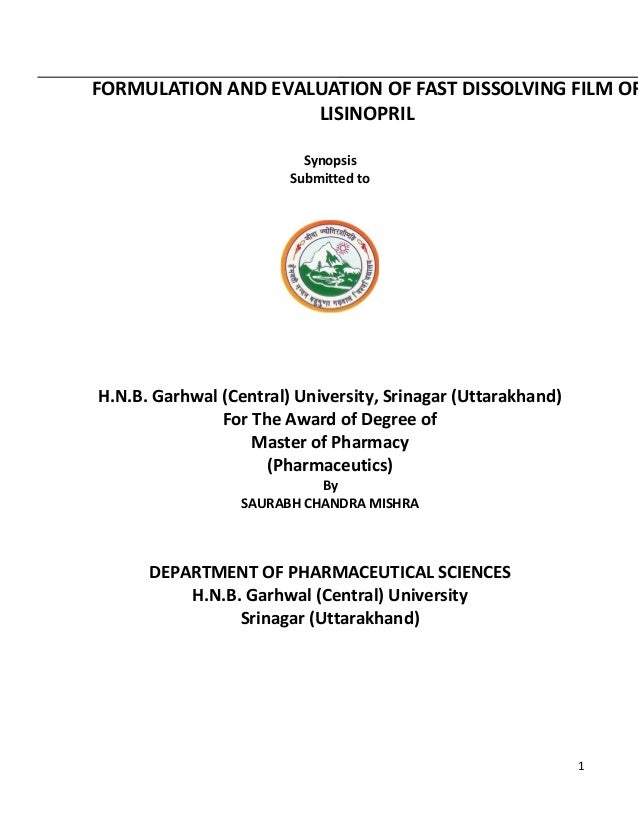 FORMULATION AND EVALUATION OF FAST DISSOLVING FILM OF LISINOPRIL Synopsis Submitted to  H.N.B. Garhwal (Central) Universit...