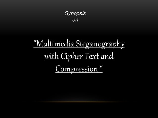 synopsis video steganography International journal of scientific & technology research volume 1 steganography and provide security video and audio has been.