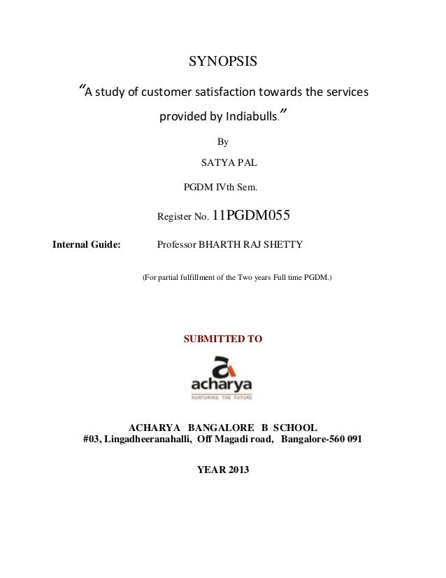 """SYNOPSIS""""A study of customer satisfaction towards the servicesprovided by Indiabulls.""""BySATYA PALPGDM IVth Sem.Register No..."""