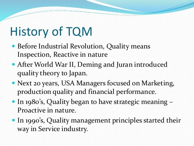 history of total quality management Quality management - free guide to history, methods, tools, tqm technqiues - free training materials, quality management tools, processes.
