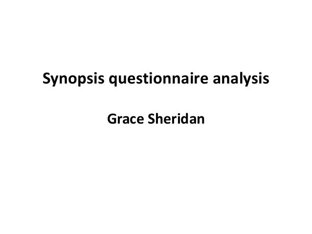 Synopsis questionnaire analysis Grace Sheridan