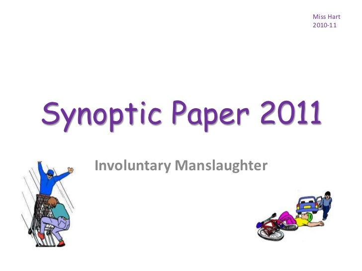 Synoptic Paper 2011<br />Involuntary Manslaughter<br />Miss Hart<br />2010-11<br />