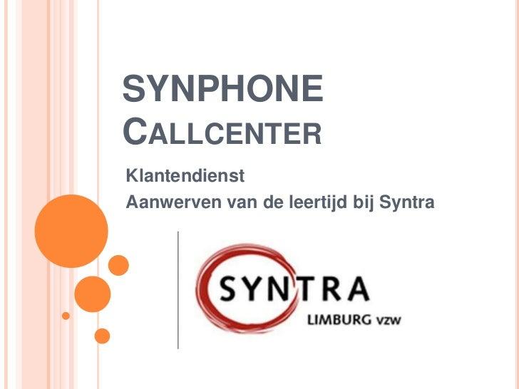 SYNPHONECALLCENTERKlantendienstAanwerven van de leertijd bij Syntra