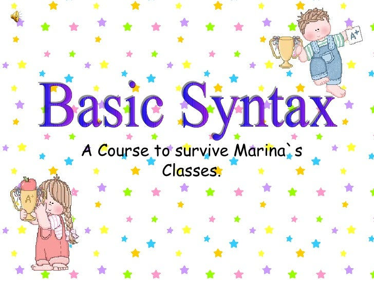 A Course to survive Marina`s Classes. Basic Syntax