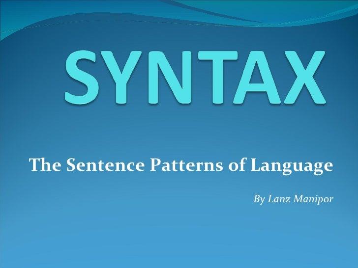 The Sentence Patterns of Language By Lanz Manipor