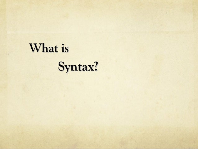 What isWhat is Syntax?Syntax?
