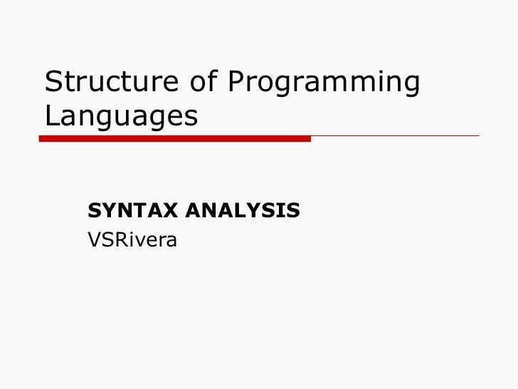 Structure of Programming Languages SYNTAX ANALYSIS VSRivera