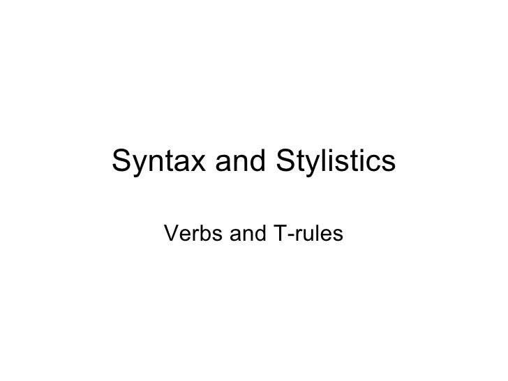 Syntax and Stylistics Verbs and T-rules