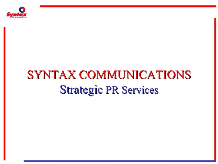 SYNTAX COMMUNICATIONS Strategic  PR Services