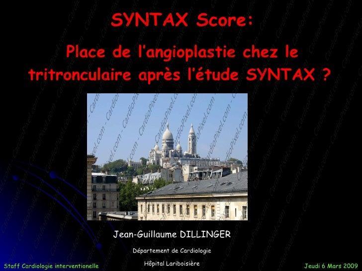 SYNTAX Score:              Place de l'angioplastie chez le         tritronculaire après l'étude SYNTAX ?                  ...