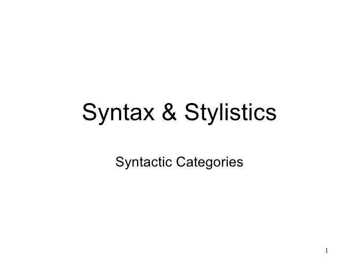 Syntax & Stylistics Syntactic Categories