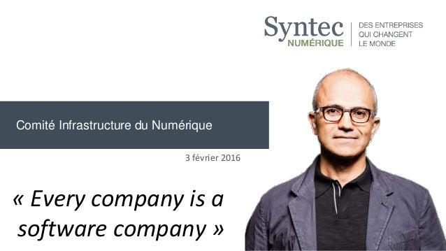 Comité Infrastructure du Numérique 1 3 février 2016 « Every company is a software company »