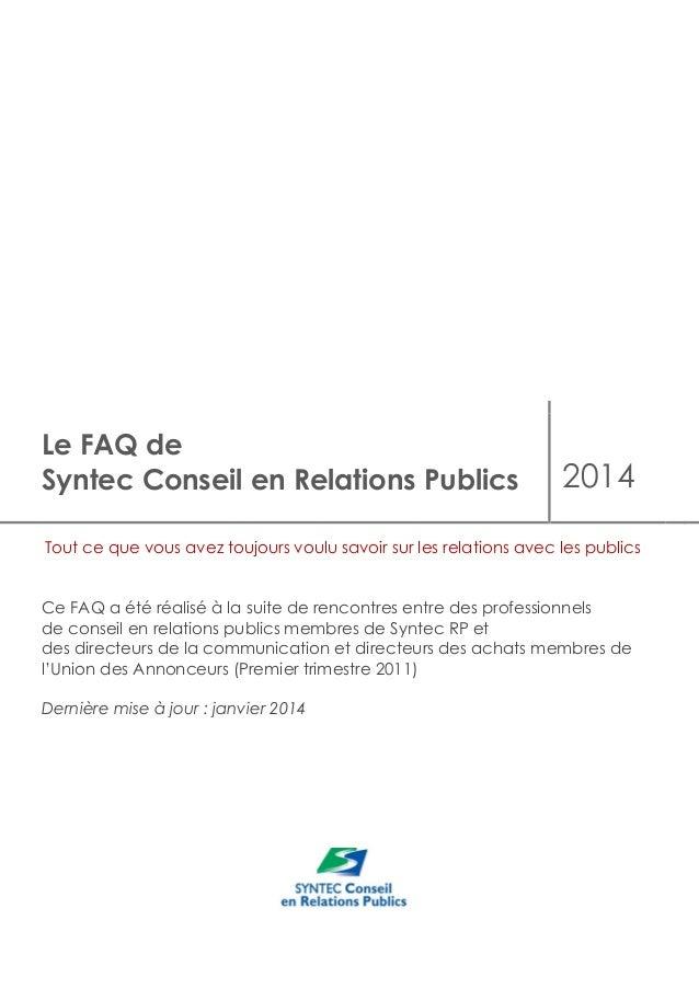 Le FAQ de Syntec Conseil en Relations Publics  2014  Tout ce que vous avez toujours voulu savoir sur les relations avec le...