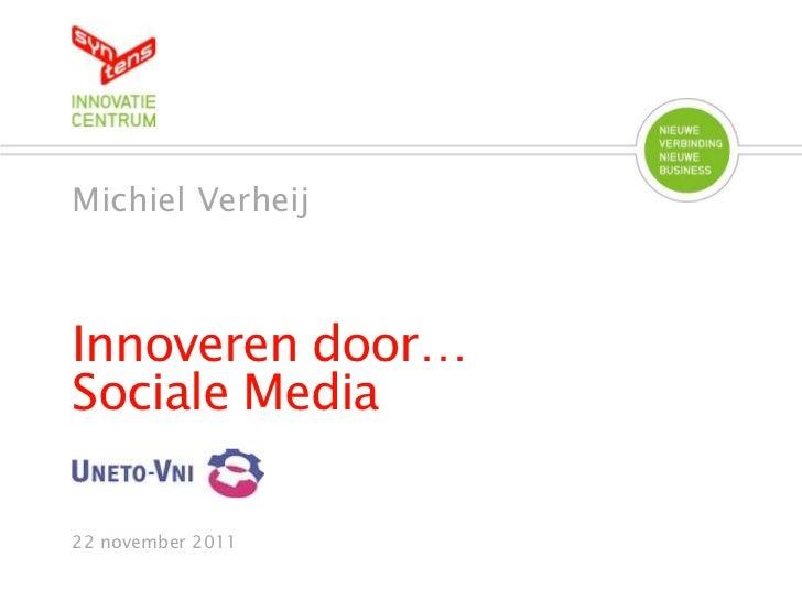 Michiel VerheijInnoveren door…Sociale Media22 november 2011
