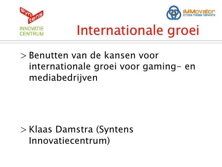 Internationale groei> Benutten van de kansen voor  internationale groei voor gaming- en  mediabedrijven> Klaas Damstra (Sy...