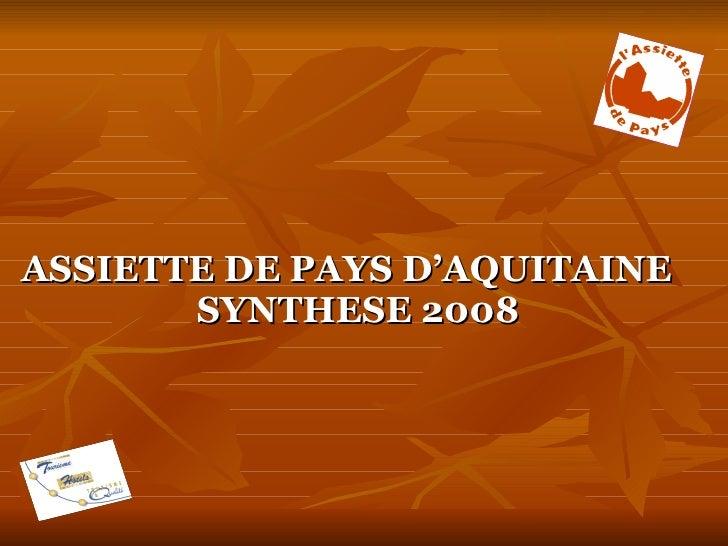 ASSIETTE DE PAYS D'AQUITAINE        SYNTHESE 2008