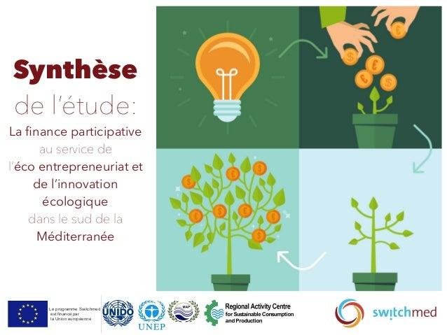 Synthèse de l'étude: La finance participative au service de l'éco entrepreneuriat et de l'innovation écologique dans le sud...