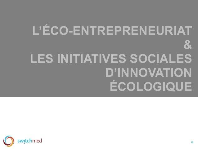 L'ÉCO-ENTREPRENEURIAT & LES INITIATIVES SOCIALES D'INNOVATION ÉCOLOGIQUE 12
