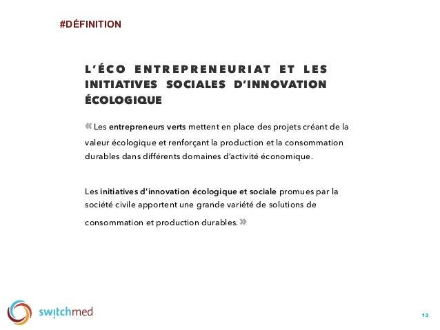 #DÉFINITION 1313 «Les entrepreneurs verts mettent en place des projets créant de la valeur écologique et renforçant la pr...