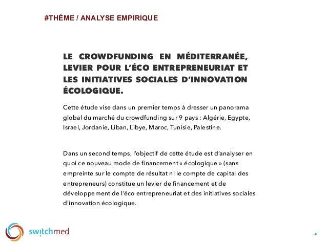 #THÈME / ANALYSE EMPIRIQUE 44 Cette étude vise dans un premier temps à dresser un panorama global du marché du crowdfundin...