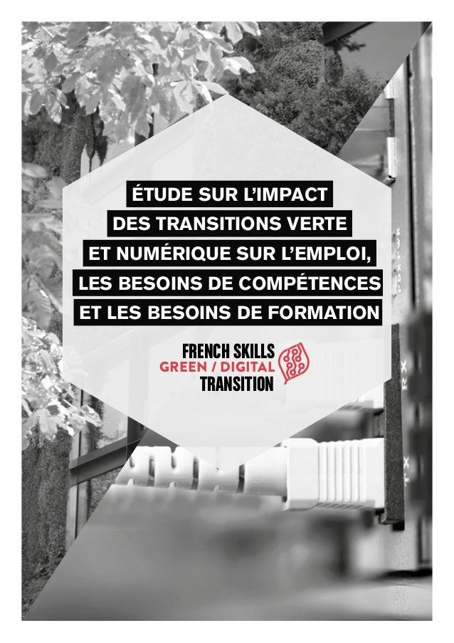 ÉTUDE SUR L'IMPACT DES TRANSITIONS VERTE ET NUMÉRIQUE SUR L'EMPLOI, LES BESOINS DE COMPÉTENCES ET LES BESOINS DE FORMATION...