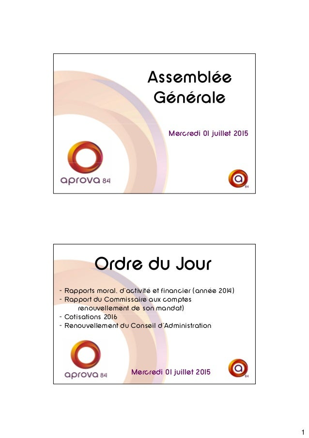 1 Assemblée Générale Mercredi 01 juillet 2015 - Rapports moral, d'activité et financier (année 2014) - Rapport du Commissa...