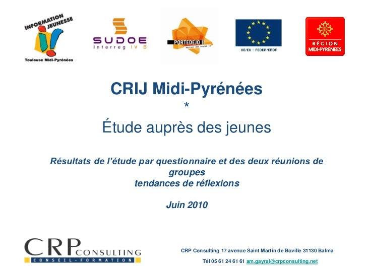 CRIJ Midi-Pyrénées                      *           Étude auprès des jeunesRésultats de l'étude par questionnaire et des d...