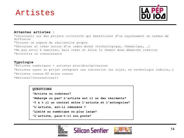 Artistes <ul><li>Attentes artistes :   </li></ul><ul><li>Intervenir sur des projets collectifs qui bénéficient d'un rayonn...