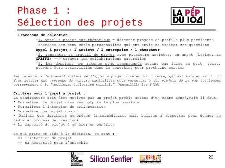 Phase 1 :  Sélection des projets <ul><ul><li>Processus de sélection:   </li></ul></ul><ul><ul><ul><li>1. appel a projet s...