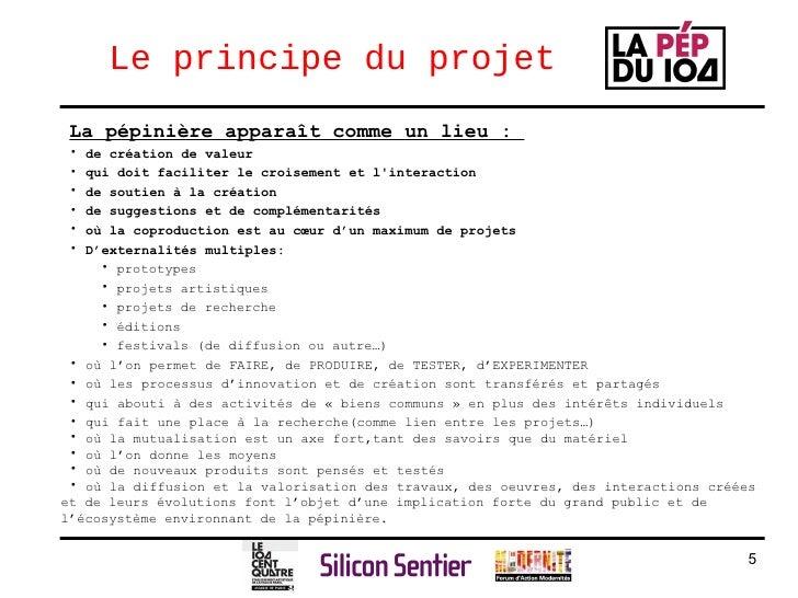 Le principe du projet <ul><li>La pépinière appara ît comme un lieu :  </li></ul><ul><li>de création de valeur </li></ul><u...