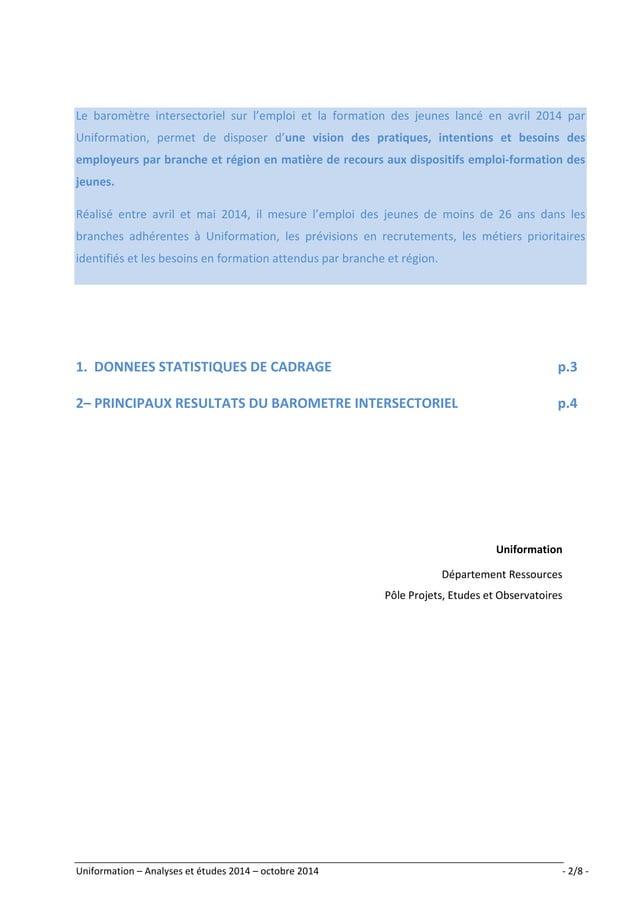Le baromètre intersectoriel sur l'emploi et la formation des jeunes lancé en avril 2014 par  Uniformation, permet de dispo...