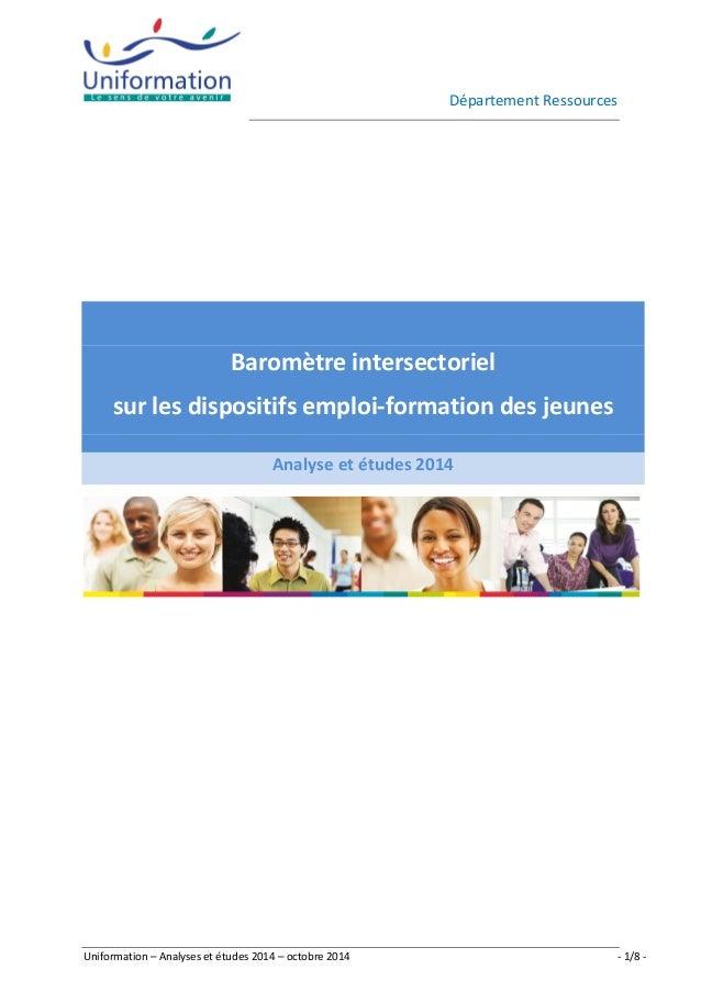 Département Ressources  Baromètre intersectoriel  sur les dispositifs emploi-formation des jeunes  Analyse et études 2014 ...
