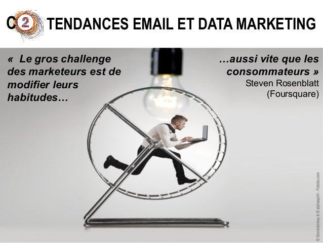 TENDANCES EMAIL ET DATA MARKETING  #1 RÉASSURER L'INTERNAUTE : EMAIL=DONNÉE SENSIBLE  #2 COLLECTER SUR TOUTES VOS PRÉSENCE...