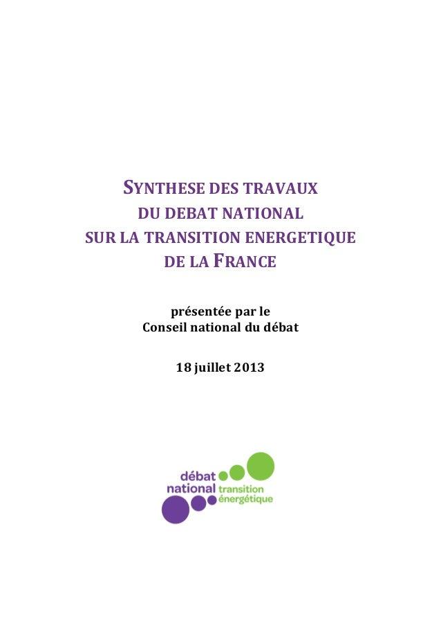 SYNTHESE DES TRAVAUX DU DEBAT NATIONAL SUR LA TRANSITION ENERGETIQUE DE LA FRANCE présentée par le Conseil national du déb...