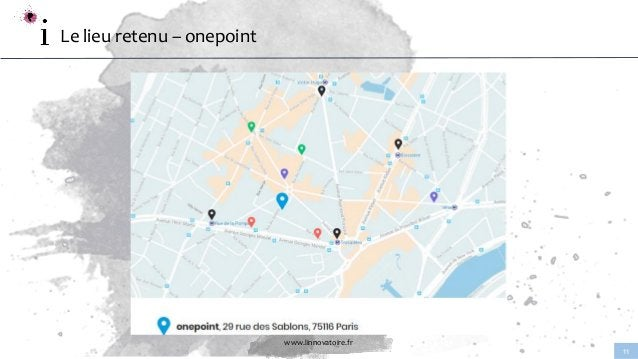 www.linnovatoire.fr 11 Le lieu retenu – onepoint