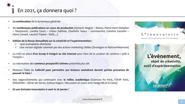 www.linnovatoire.fr 6 En 2021, ça donnera quoi ? • La continuation de la dynamique générale • De nombreuses publications e...
