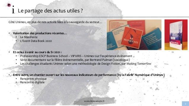 www.linnovatoire.fr 2 Le partage des actus utiles ? Côté Unimev, en plus de nos actions liées à la sauvegarde du secteur… ...