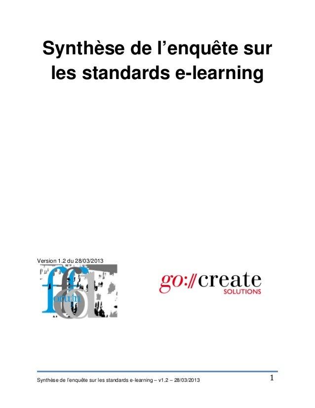 Synthèse de l'enquête sur   les standards e-learningVersion 1.2 du 28/03/2013Synthèse de l'enquête sur les standards e-lea...