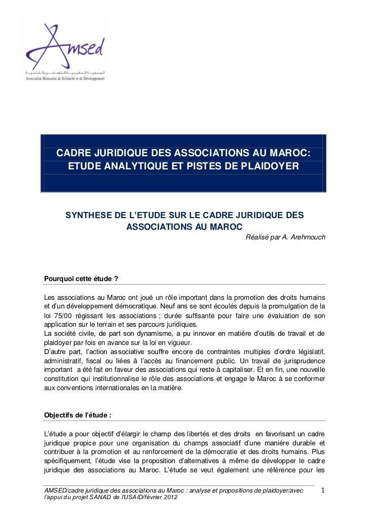CADRE JURIDIQUE DES ASSOCIATIONS AU MAROC:      ETUDE ANALYTIQUE ET PISTES DE PLAIDOYER       SYNTHESE DE L'ETUDE SUR LE C...