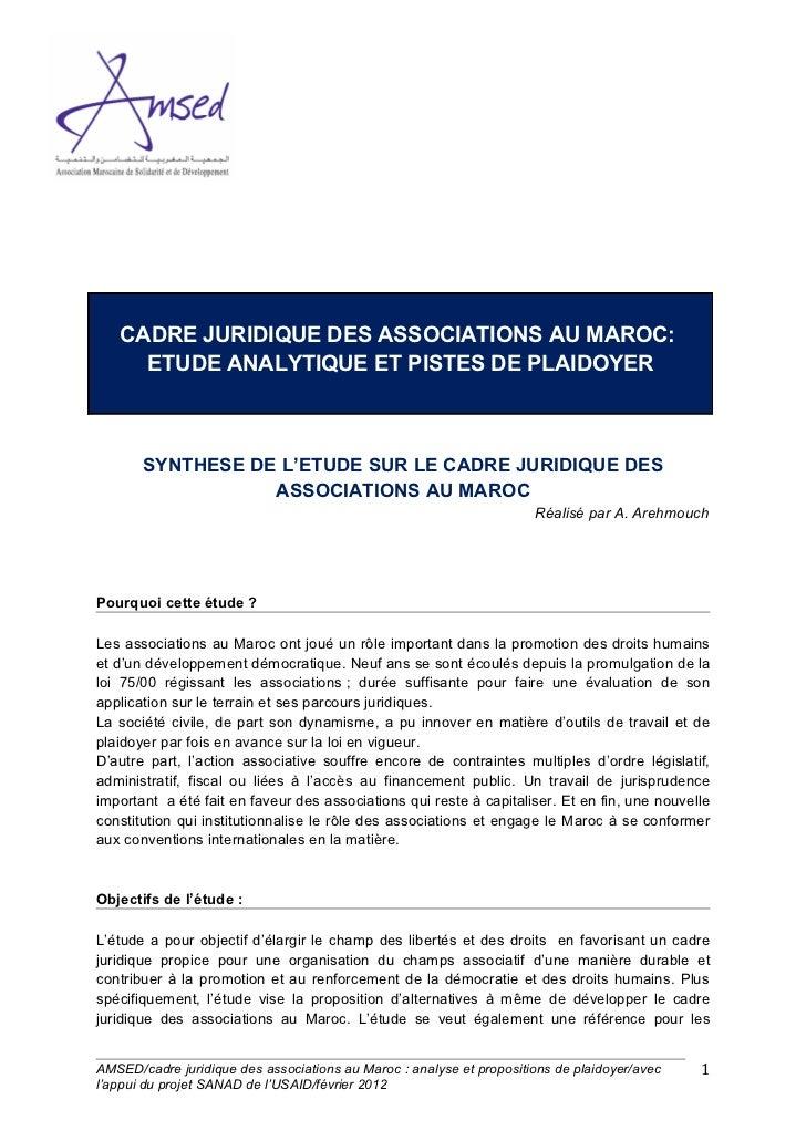 CADRE JURIDIQUE DES ASSOCIATIONS AU MAROC:     ETUDE ANALYTIQUE ET PISTES DE PLAIDOYER       SYNTHESE DE L'ETUDE SUR LE CA...